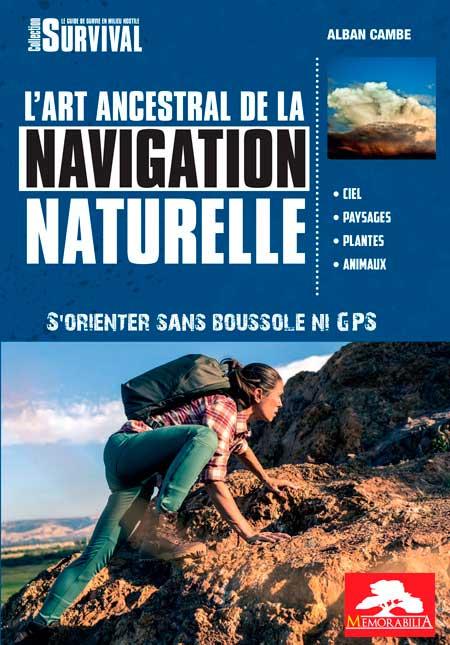 couverture L'ART ANCESTRAL DE LA NAVIGATION NATURELLE - S'orienter sans boussole ni GPS