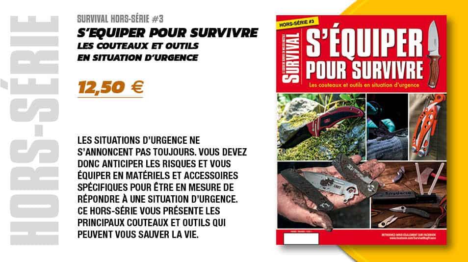 Visuel HS SURVIVAL #3 - 12,50 euros  Ce hors-série vous présente les principaux  couteaux et outils qui peuvent vous sauver la vie.